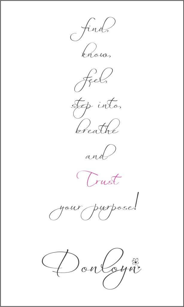 Trust Your Purpose!